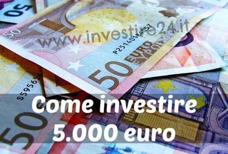 investire 5000 euro